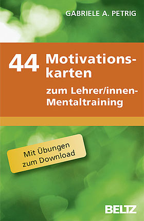 44 Motivationskarten zum Lehrer/innen-Mentaltraining