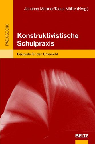 Konstruktivistische Schulpraxis Beispiele Fur Den Unterricht Johanna Meixner Klaus Muller Beltz