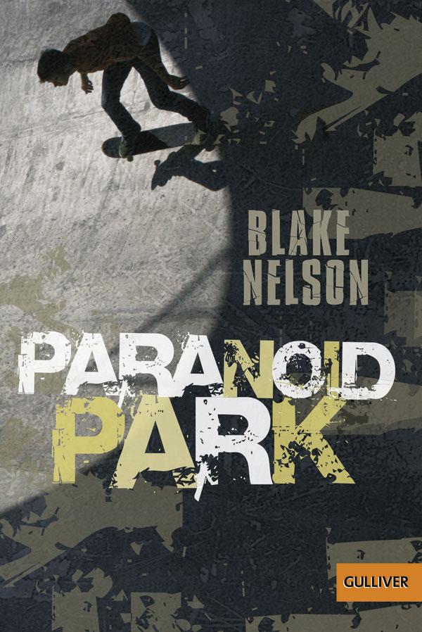 Paranoid Park - Roman - Blake Nelson | BELTZ