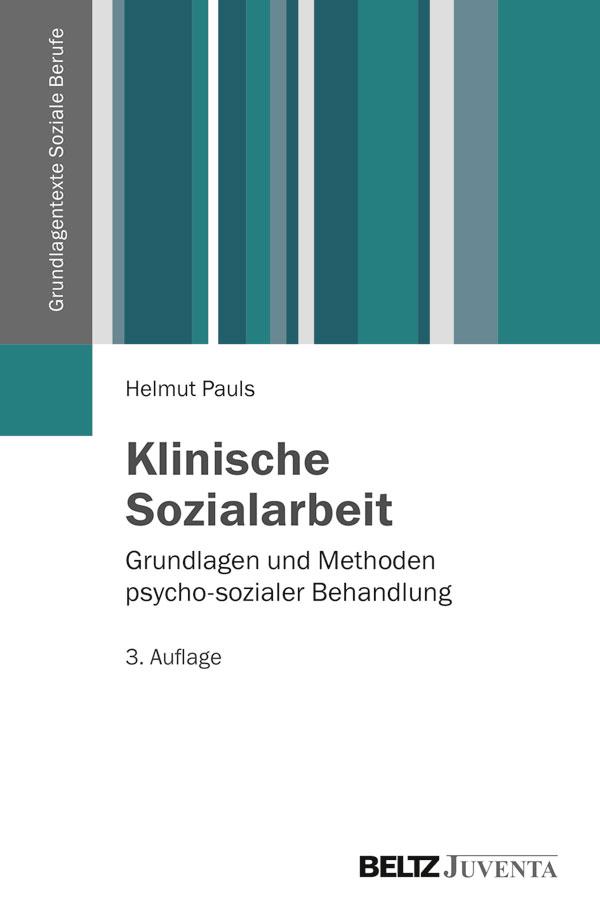 Klinische Sozialarbeit - Grundlagen und Methoden psycho-sozialer ...