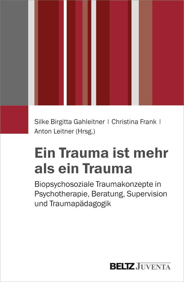 Ein trauma ist mehr als ein trauma biopsychosoziale for Sozialpadagogik nc