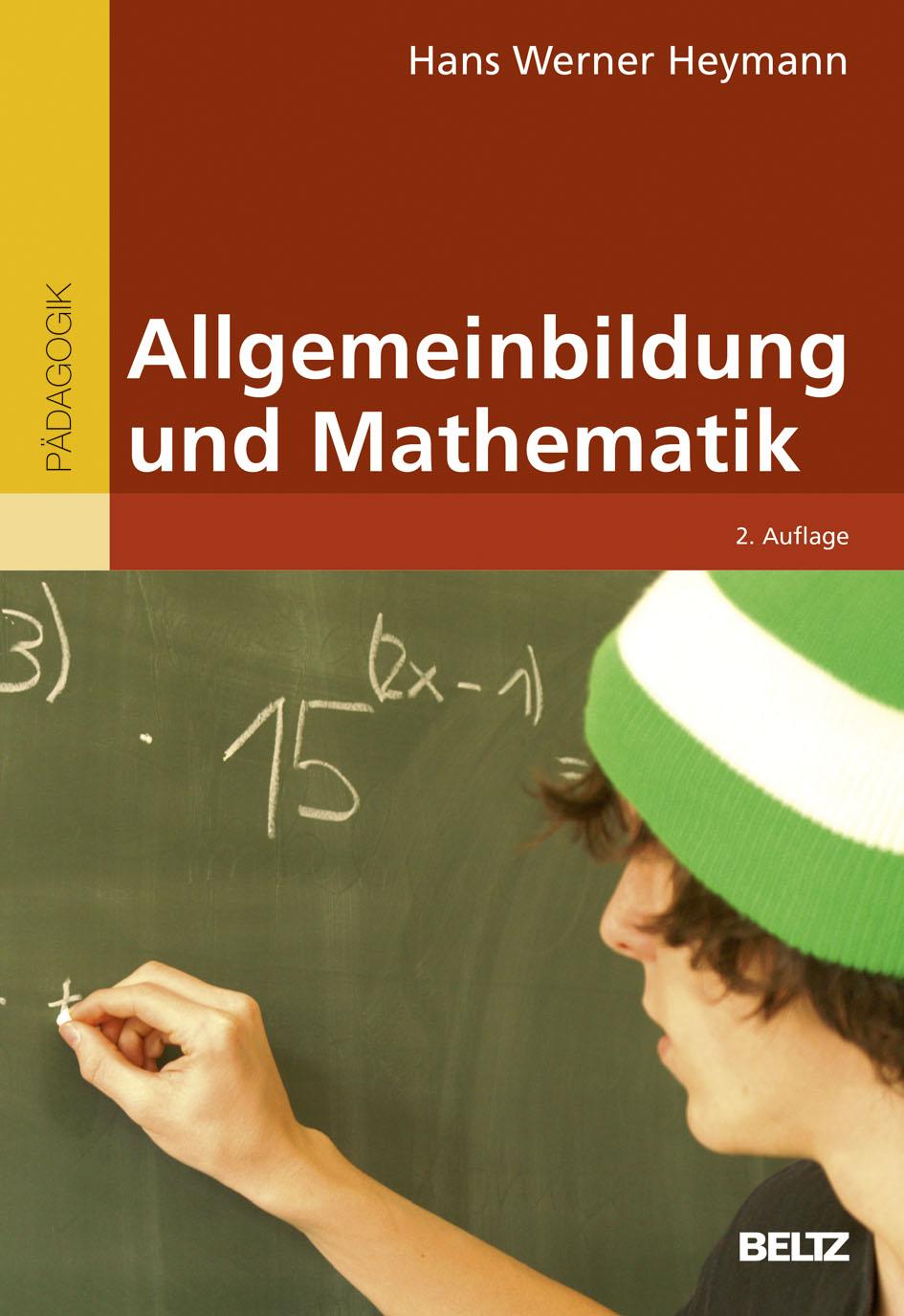 Allgemeinbildung und Mathematik - - Hans Werner Heymann   BELTZ