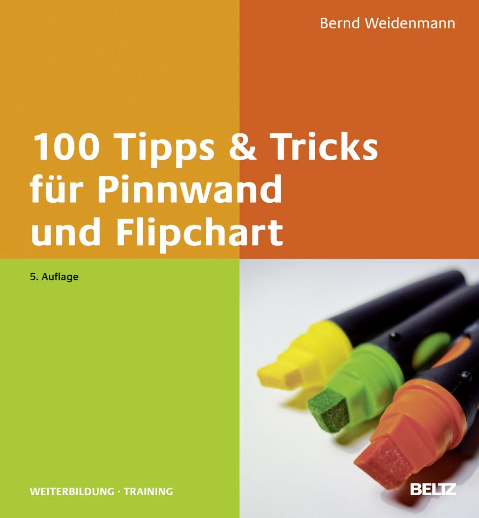 100 tipps tricks f r pinnwand und flipchart bernd weidenmann beltz. Black Bedroom Furniture Sets. Home Design Ideas