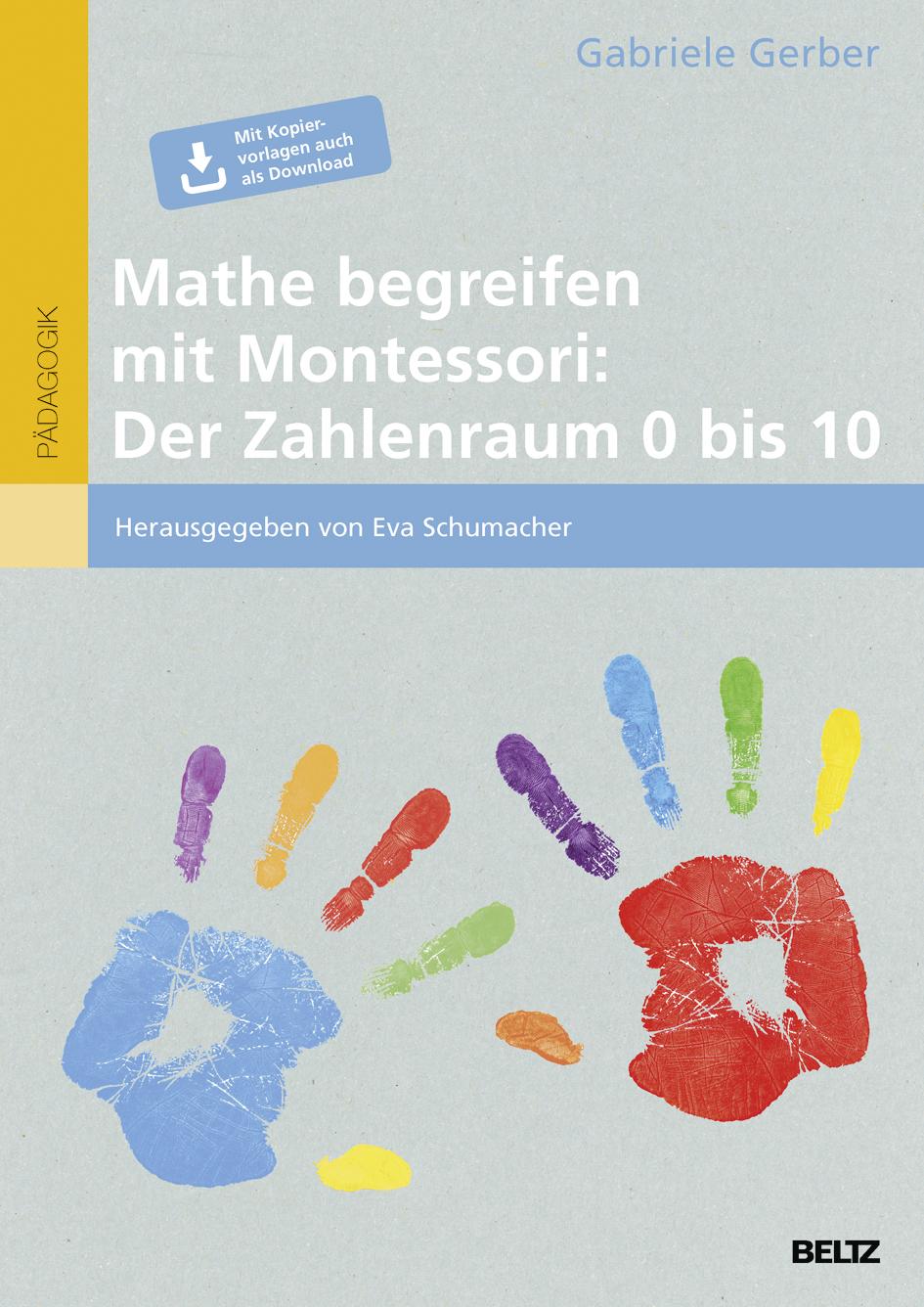 Mathe begreifen mit Montessori: Der Zahlenraum 0 bis 10 - Mit ...