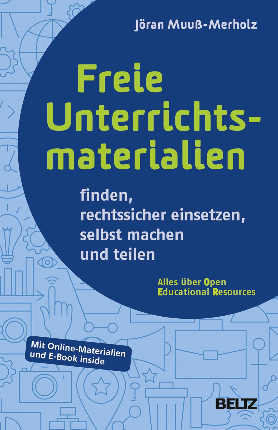 Freie Unterrichtsmaterialien finden, rechtssicher einsetzen, selbst ...