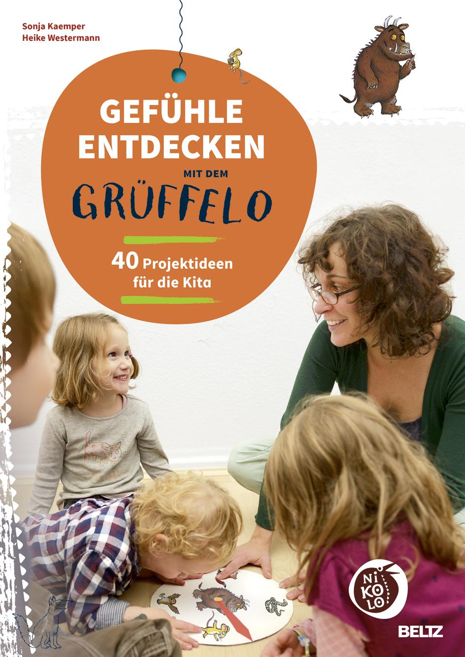 Gefuhle Entdecken Mit Dem Gruffelo 40 Projektideen Fur Die Kita