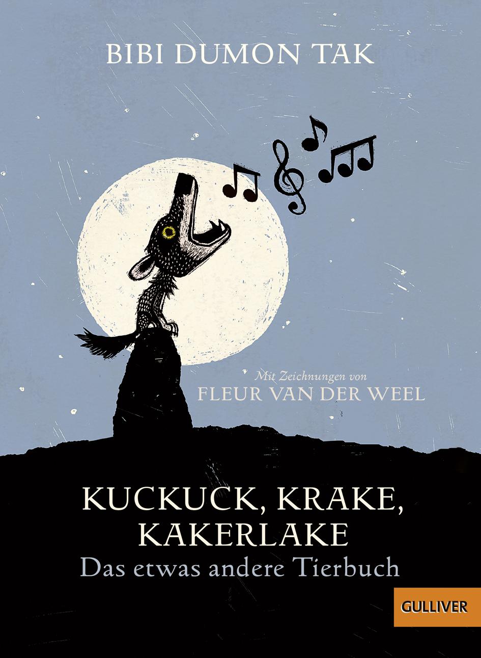 Kuckuck, Krake, Kakerlake - Das etwas andere Tierbuch - Bibi Dumon ...