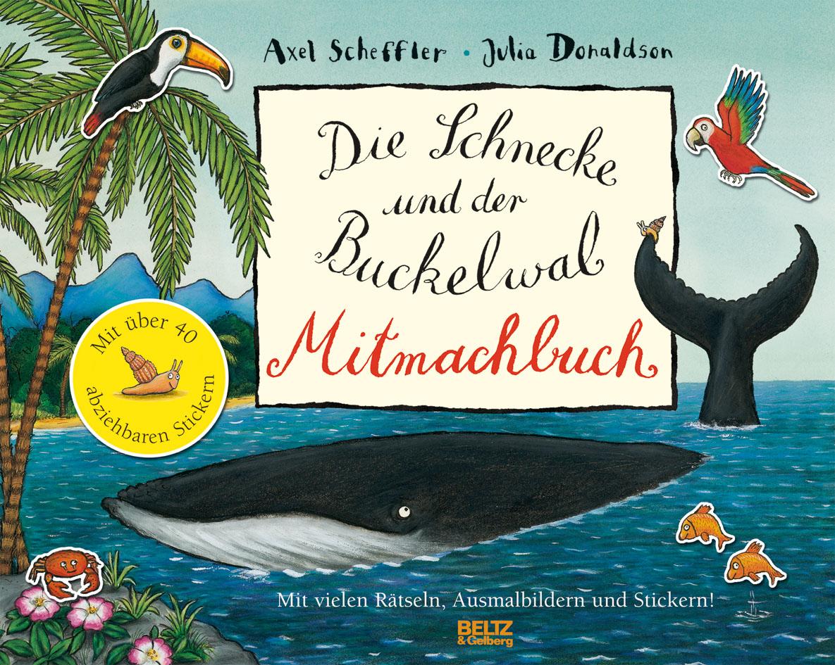 Die Schnecke und Buckelwal Mitmachbuch - Mit vielen Rätseln, Such ...