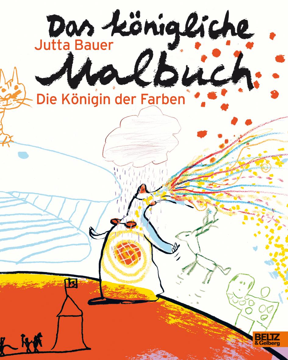 Das königliche Malbuch - Die Königin der Farben - Jutta Bauer | BELTZ