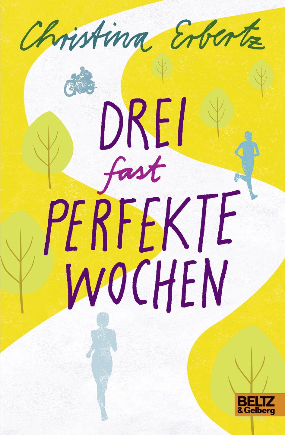 Drei Fast Perfekte Wochen Roman Christina Erbertz Beltz