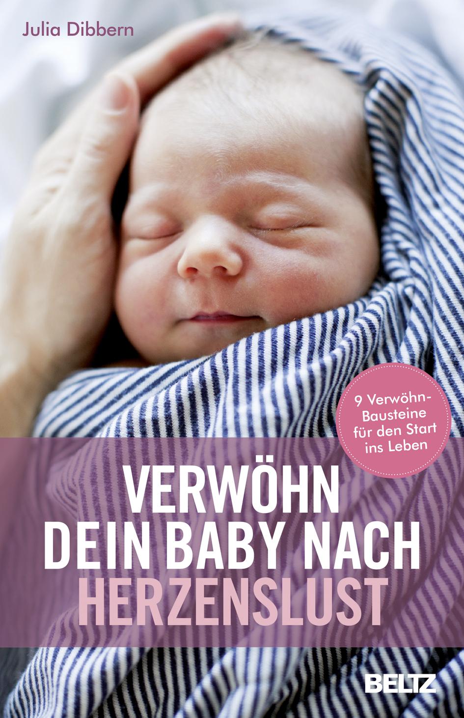 Liebevoll leben und lernen - junge Menschen - Kinder - Bild vom Buch: Verwöhn dein Baby nach Herzenslust - Autorin: Julia Dibbern - Verlag: Beltz Verlag