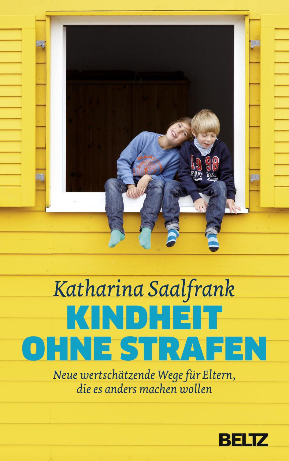 Liebevoll leben und lernen - junge Menschen - Kinder - Bild vom Buch: Kindheit ohne Strafen - Autorin: Katharina Saalfrank - Verlag: Beltz Verlag