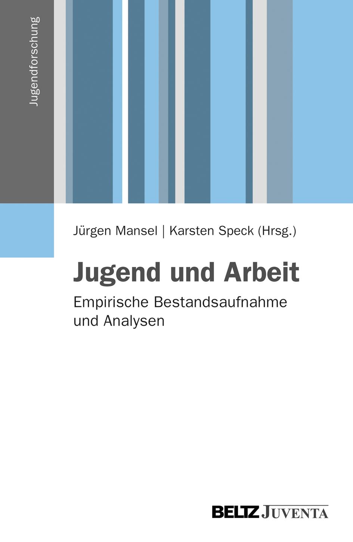 Jugend und Arbeit - Empirische Bestandsaufnahme und Analysen ...