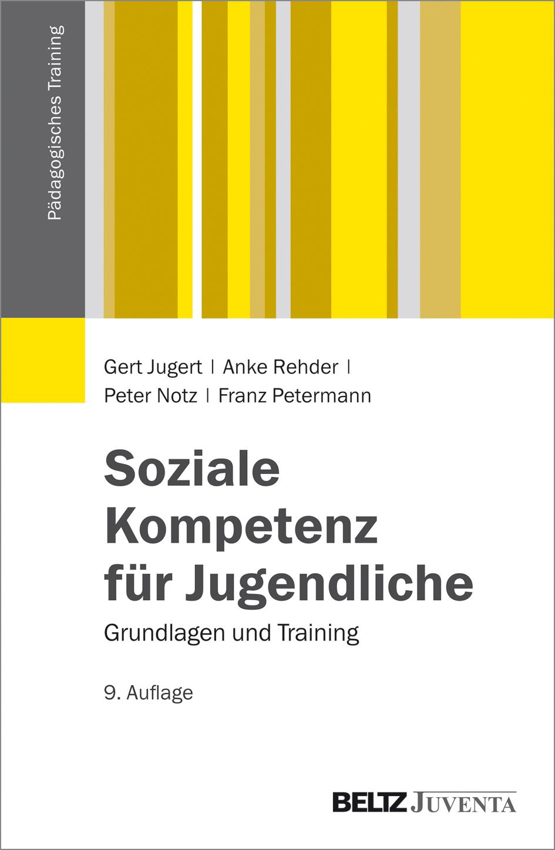 Soziale Kompetenz für Jugendliche - Grundlagen und Training - Gert ...