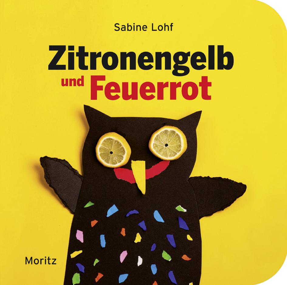 Zitronengelb und Feuerrot - Das Buch der vielen Farben - Sabine Lohf ...